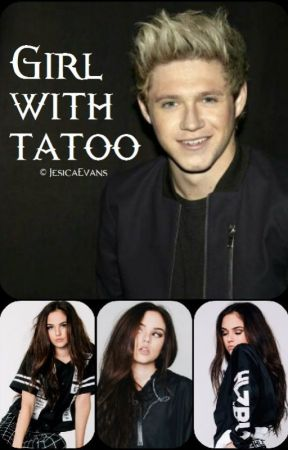 Girl With Tattoo | Niall Horan FanFiction by JesicaEvans