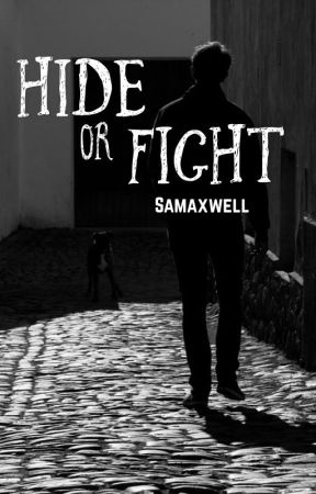 Hide or Fight by samaxwell