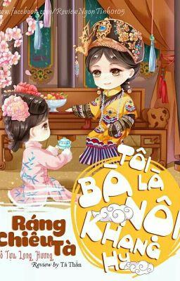 Đọc truyện Ráng Chiều Tà, Tôi Là Bà Nội Khang Hy- Vô Tụ Long Hương