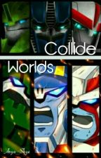 Worlds Collide (Transfomers) by Arya_Skye