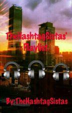 TheHashtagSistas' Playlist by TheHashtagSistas