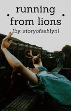 Running from Lions  by StoryofAshlyn