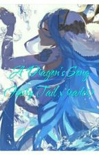 A Dragon's Song (Fairy Tail x Reader) by PaperPrincessAstral