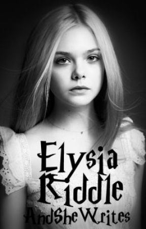 Elysia Riddle [A Harry Potter Fan Fiction] by AndSheWrites