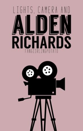 Lights, Camera and Alden Richards ➣ AlDub/MaiChard by fangiirlingpotato