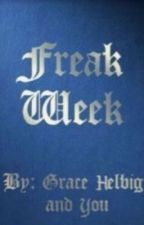 Freak Week Chapter 7- The Last Act#WritingWithGrace by Laurenator1993