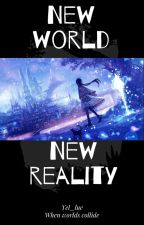 New World, New Reality by Yel_lue04
