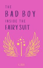 The Bad Boy Inside the Fairy Suit [BOOK 3] by kdotjhae