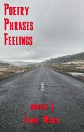 Poetry. Phrases. Feelings. by leannew94