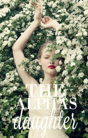 The Alphas Daughter (WATTYS2018) by _erato