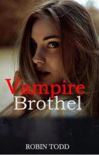 Vampire Brothel {Explicit Content} by ToddRobin