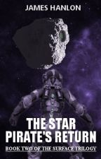 The Star Pirate's Return by James_Hanlon