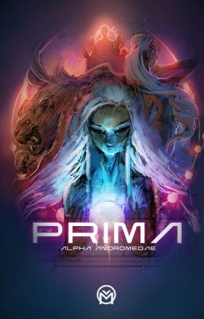 PRIMA - ALPHA ANDROMEDAE - Livre 1 by MurielleMi