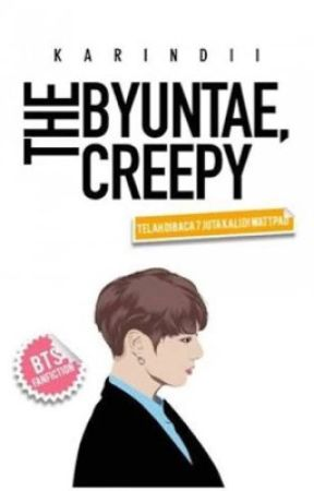 The Byuntae, Creepy by KarinDii