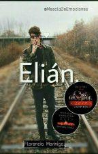 Elián.  -badboy ♥ [COMPLETA]. de MesclaDeEmociones