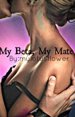 My Beta, My Mate by mylotusflower