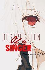 Destruction of a Singer by NataWolf02