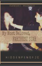 My Most Beloved, Farthest Star (A Sandro Marcos Fan Fiction) by HiddenPenOfJD