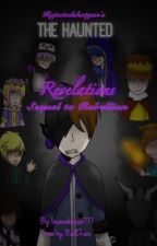 The Haunted: Revelations (Sequel to Rebellion) by Insaneobesser777