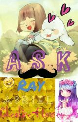 Ask Ray, Asriel, And Seven! [ COMPLETED/DISCONTINUED ] by AsrixlDrxxmurr