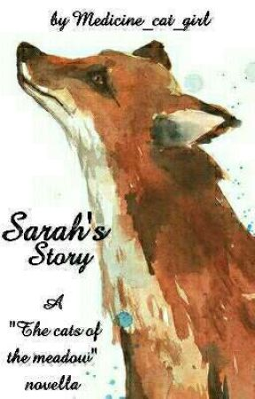 """Sarah's Story (A """"The cats of the meadow"""" novella) by Medicine_cat_girl"""