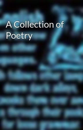 A Collection of Poetry by a_shlynn