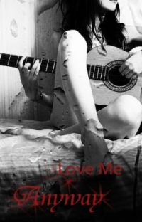 Love Me Anyway (A student-teacher relationship) cover