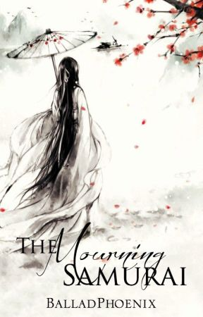 The Mourning Samurai (Naruto Shippuden AU FF) by BalladPhoenix