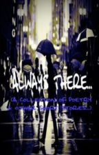 Always There...(A collection of Poetry and other Short Stories...) by MinnyMay