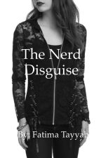 The Nerd Disguise by SFTayyab
