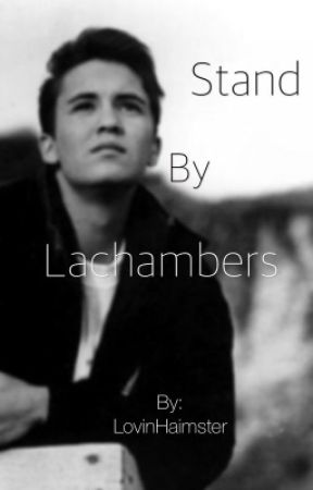 Stand By LaChambers by LovinHaimster