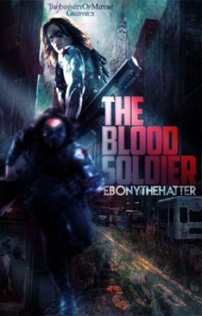 The Blood Soldier || Bucky Barnes Story || by OfAllTheFandoms