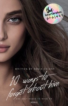 10 Ways to Forget About Him |Book 2|  by -little-devil