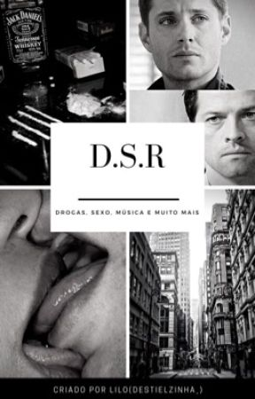 Drugs, Sex and Rock'n Roll•Destiel• by destielzinha_
