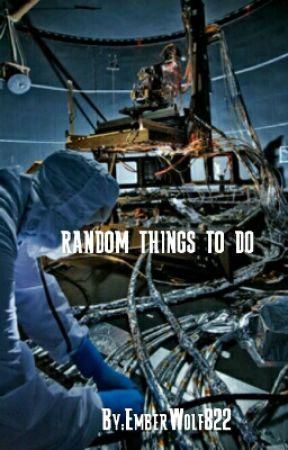 Random Things To Do by skipperTHEtypo