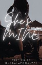 She's Mine by GlobalApocalype