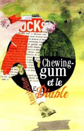 Un chewing-gum et le Diable /en correction\ [Nouvelle] ✔ by Annabeline