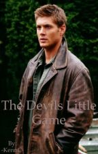 The Devils Little Game (Dean Winchester X reader)  by -KennC-