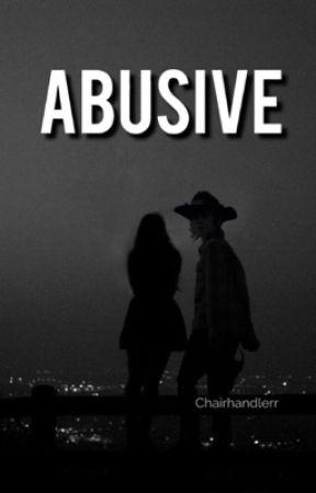 Abusive   C.G by CHAIRHANDLERR