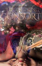 The Demonic King Consort (Exclusively Published In Dreame Site/App) ni SorceressPrincess