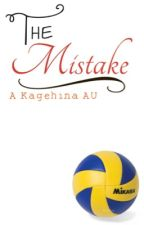 The Mistake // Kagehina AU by oOFandomsOo