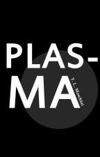 PLASMA by tlmoschini