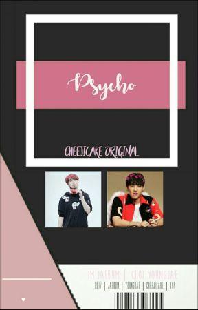Psycho | ijb•cyj by cheejicake