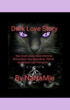 Dark Love Story by ririenanamie