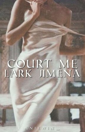 Court Me, Lark Jimena [SOON] by aniewin_