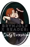 Brynjolf X Reader: Only Exception cover