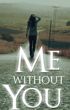 Me without you (girlxgirl) by 2bebrave