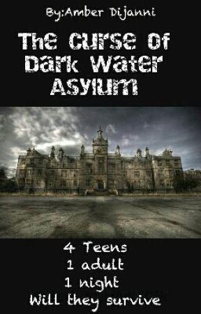 The Curse Of Dark Water Asylum by positive_anchor