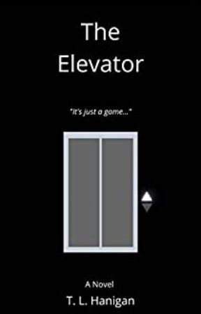 The Elevator//PUBLISHED ON AMAZON AND BARNES & NOBLE by TLHanigan