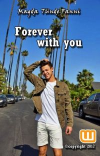 Forever With You - Cameron Dallas Fanfiction [BEFEJEZETT] cover